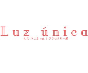 【6月1日~】Luz única ルス ウニカ vol.1 アクセサリー展