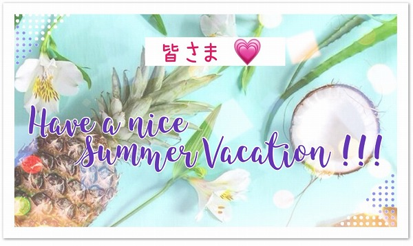 Have a nice Summer vacation